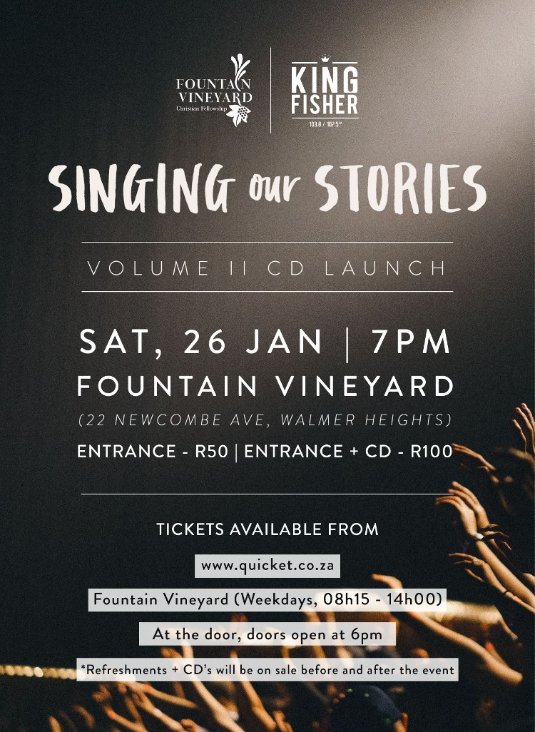 SINGING OUR STORIESVolume II CD LaunchSat, 26 Jan 2019 at 7pmFountain Vineyard (22 Newcombe Ave, Walmer Heights)Entrance - R50 | Entrance + CD- R100Tickets available from:www.quicket.co.zaFountain Vineyard (Weekdays, 08h15-14h00)At the door, doors open at 6pm* Refreshments and CD's will be on sale before and after the event
