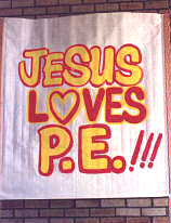 Jesus loves PE !!